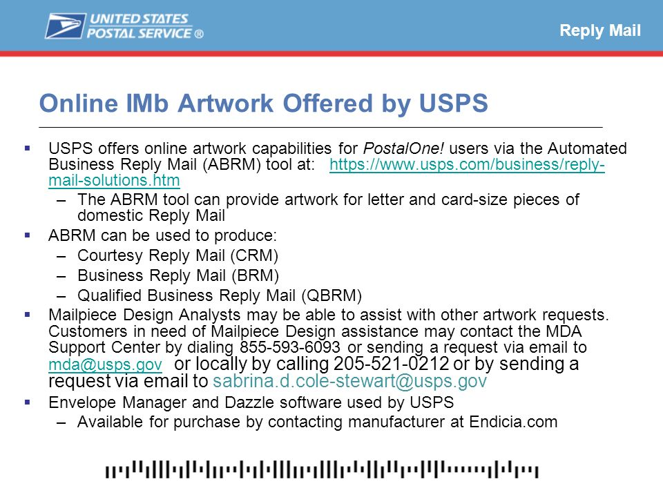 Online IMb Artwork Offered by USPS USPS offers online artwork capabilities for PostalOne! users via the Automated Business Reply Mail (ABRM) tool at: