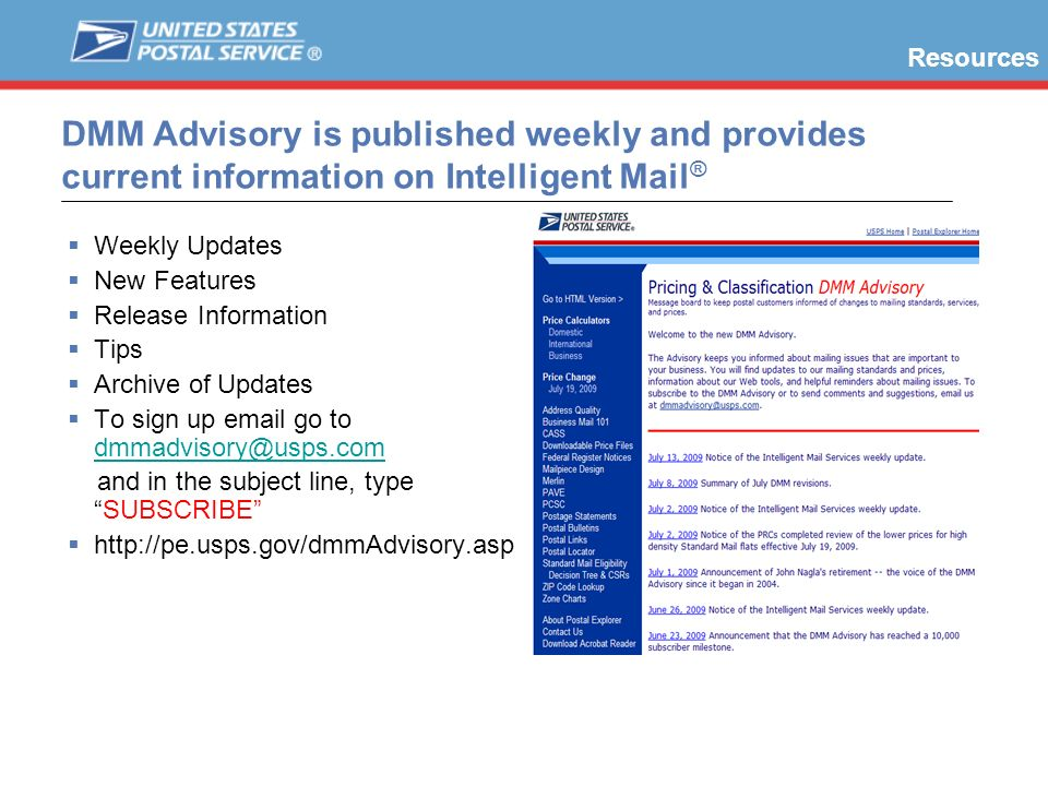 Weekly Updates New Features Release Information Tips Archive of Updates To sign up email go to dmmadvisory@usps.com dmmadvisory@usps.com and in the su