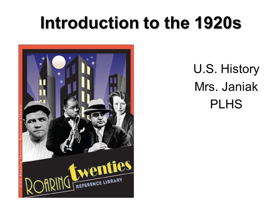 Introduction to the 1920s U.S. History Mrs. Janiak PLHS