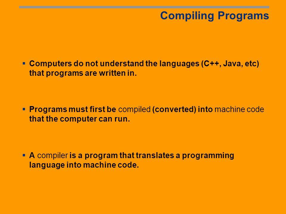 Popular High-Level Languages COBOL (COmmon Business Oriented Language) FORTRAN (FORmula TRANslation) BASIC (Beginner All-purpose Symbolic Instructiona
