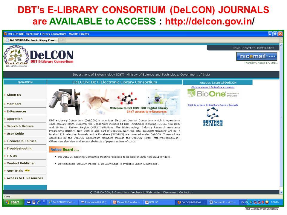 DBTs E-LIBRARY CONSORTIUM (DeLCON) JOURNALS are AVAILABLE to ACCESS : http://delcon.gov.in/