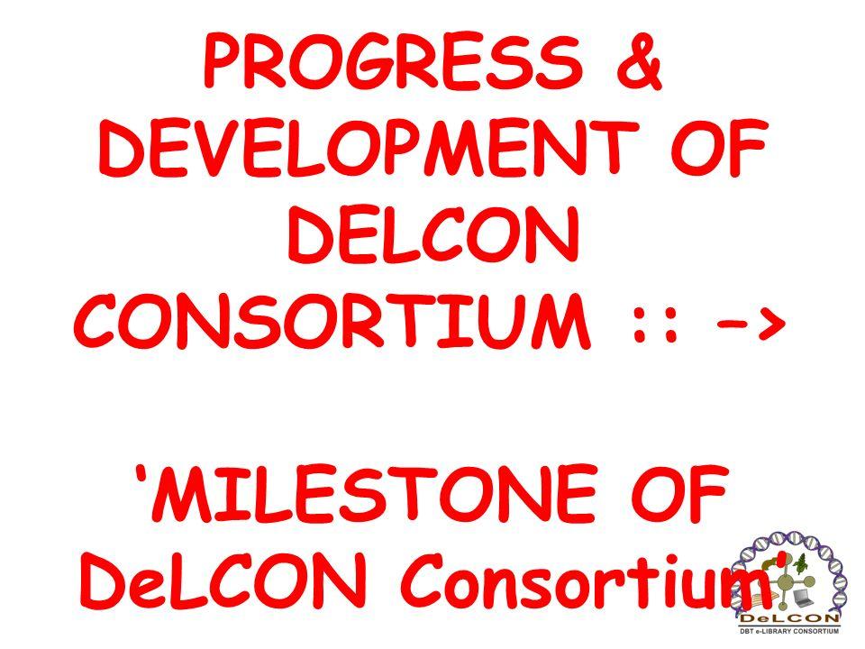 PROGRESS & DEVELOPMENT OF DELCON CONSORTIUM :: –> MILESTONE OF DeLCON Consortium