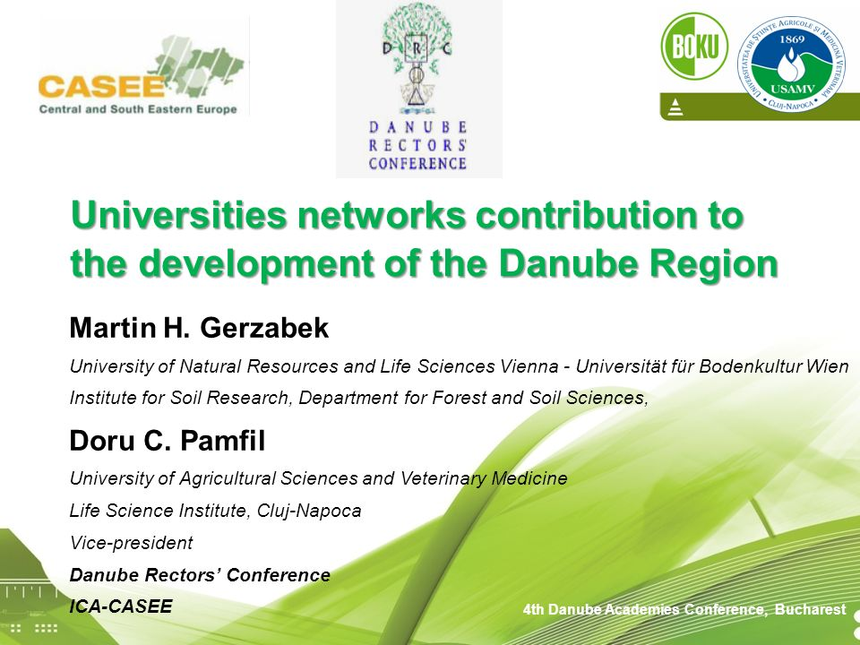 Universities networks contribution to the development of the Danube Region Martin H. Gerzabek University of Natural Resources and Life Sciences Vienna