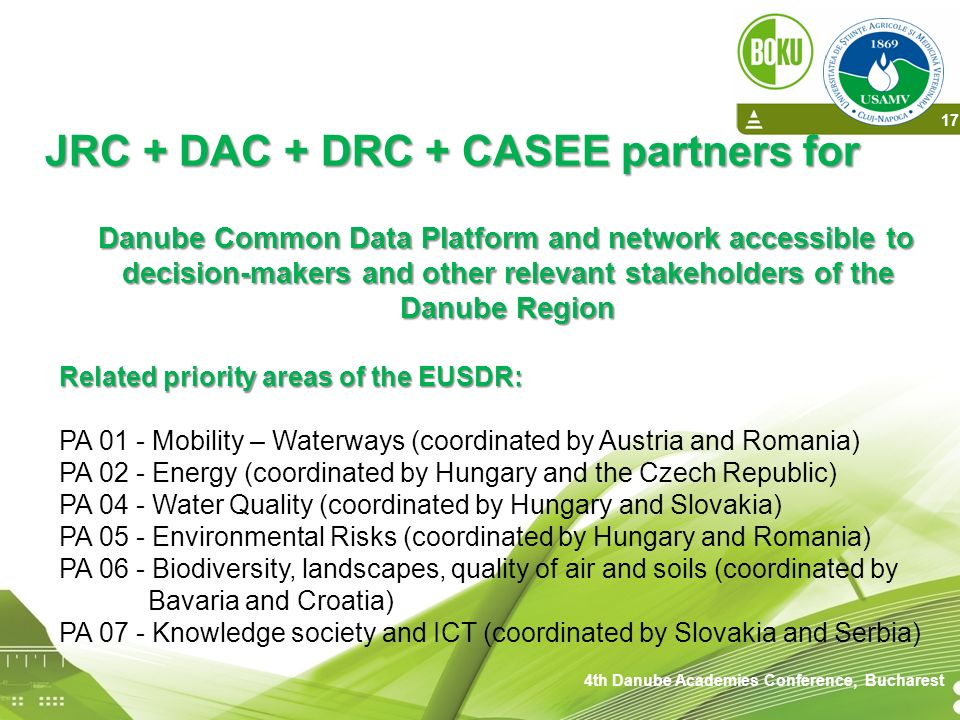 Related priority areas of the EUSDR: PA 01 - Mobility – Waterways (coordinated by Austria and Romania) PA 02 - Energy (coordinated by Hungary and the
