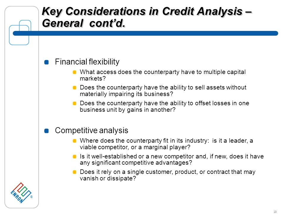 ® 10 Key Considerations in Credit Analysis – General contd.