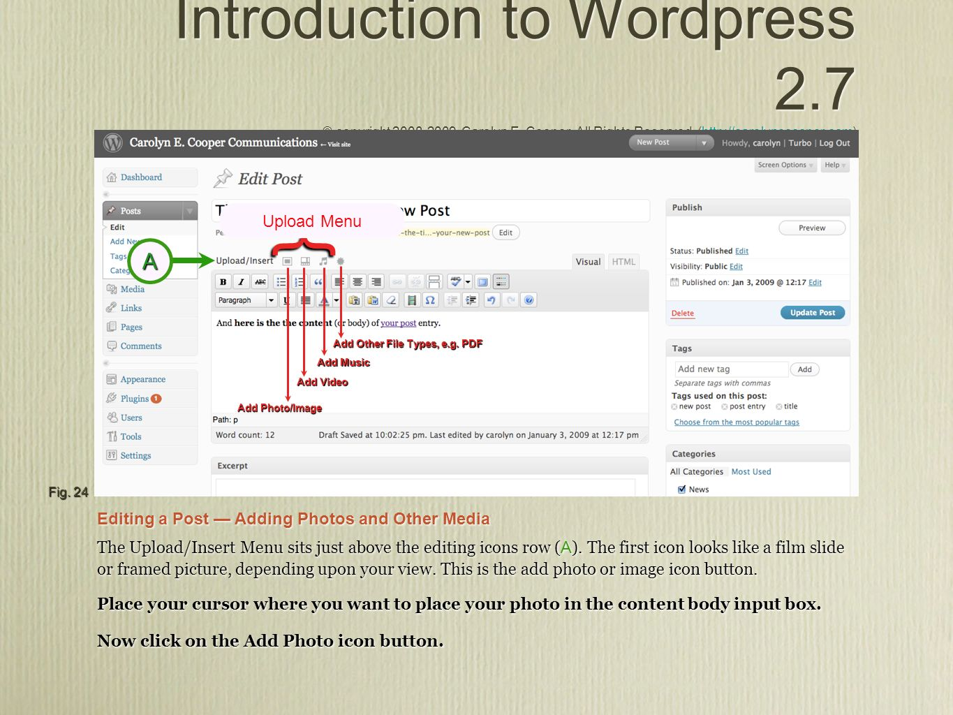 Introduction to Wordpress 2.7 © copyright , Carolyn E.