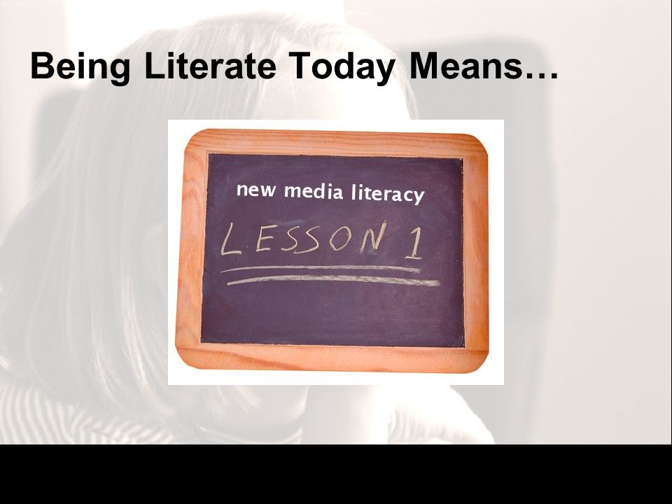 Being Literate Today Means…