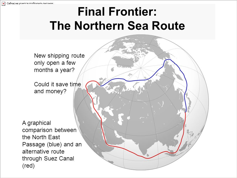 Final Frontier: The Northern Sea Route A graphical comparison between the North East Passage (blue) and an alternative route through Suez Canal (red)