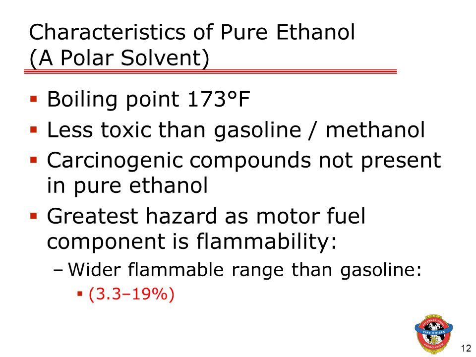 12 Characteristics of Pure Ethanol (A Polar Solvent) Boiling point 173°F Less toxic than gasoline / methanol Carcinogenic compounds not present in pur
