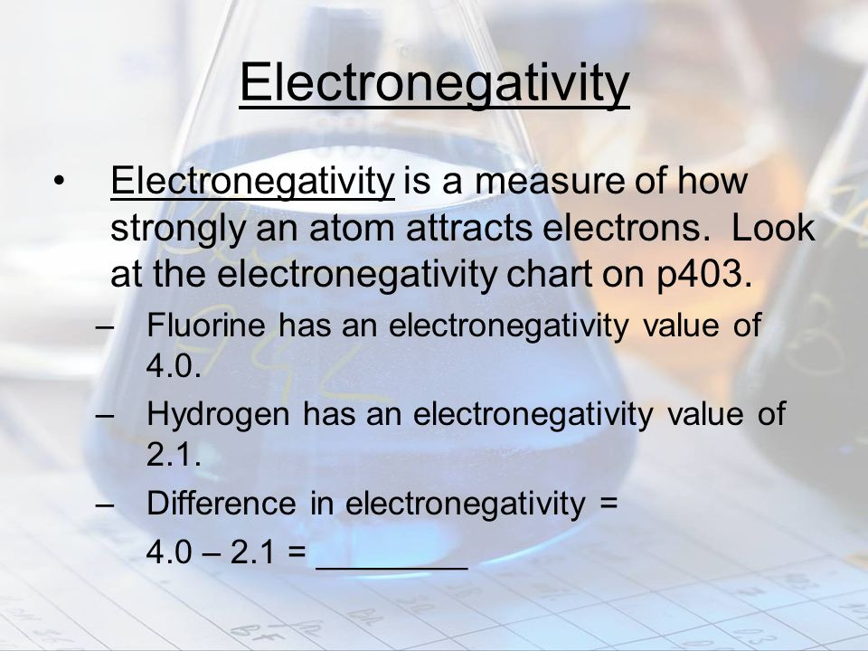 Electronegativity Electronegativity is a measure of how strongly an atom attracts electrons.