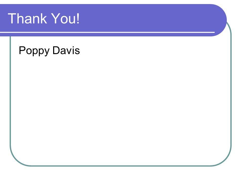 Thank You! Poppy Davis