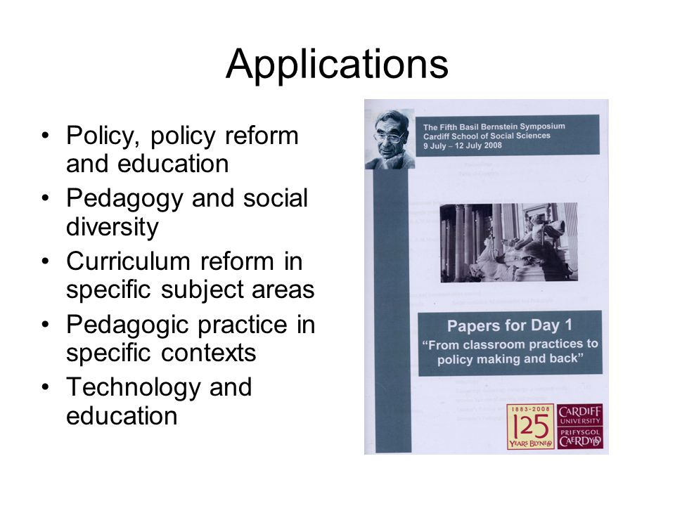 Applications Policy, policy reform and education Pedagogy and social diversity Curriculum reform in specific subject areas Pedagogic practice in speci
