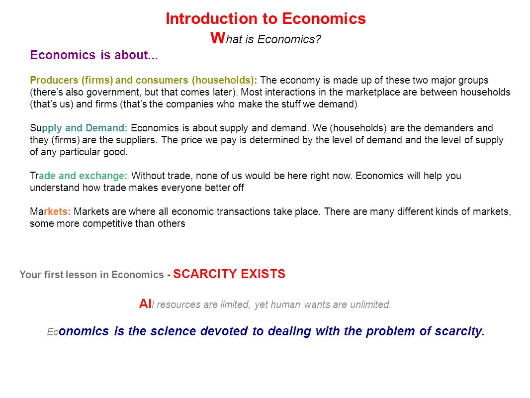 Producers (firms) and consumers (households): The economy is made up of these two major groups (theres also government, but that comes later). Most in