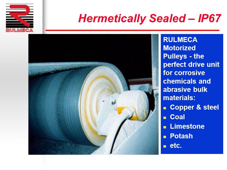 RULMECA Motorized Pulleys - the perfect drive unit for corrosive chemicals and abrasive bulk materials: n Copper & steel n Coal n Limestone n Potash n