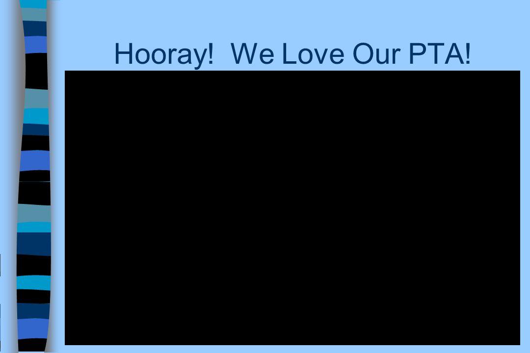 Hooray! We Love Our PTA!