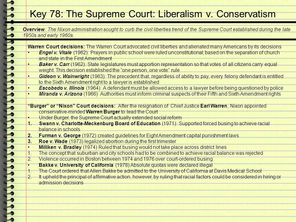 Key 78: The Supreme Court: Liberalism v. Conservatism Overview: The Nixon administration sought to curb the civil liberties trend of the Supreme Court