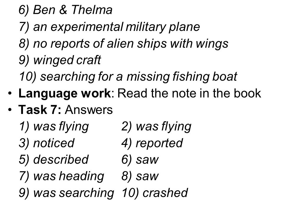 6) Ben & Thelma 7) an experimental military plane 8) no reports of alien ships with wings 9) winged craft 10) searching for a missing fishing boat Lan