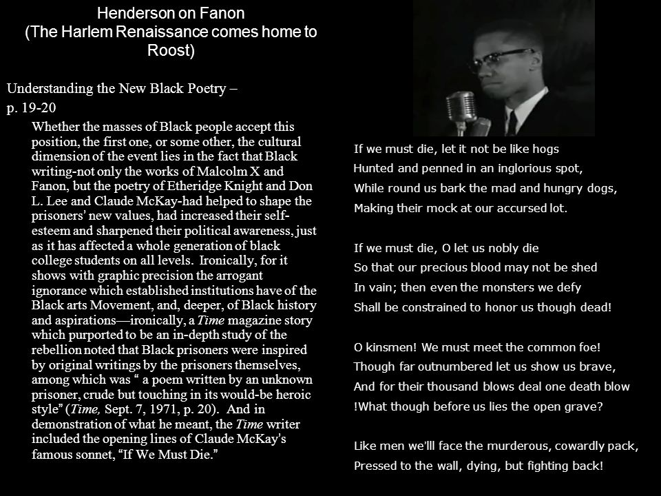 Henderson on Fanon (The Harlem Renaissance comes home to Roost) Understanding the New Black Poetry – p. 19-20 Whether the masses of Black people accep