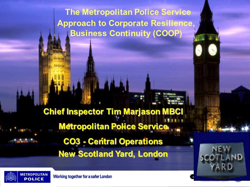 Example - CCC Business Continuity Plan – includes BCM solutions for the following: - 1 st Contact - 999 calls (2.5 million pa) + Non Emer (5 million) Call Dispatch Special Operations Room, Central Casualty Bureau (CCB) Single/Multiple technology failure Key Management & Support Processes Infrastructure/Utilities failure Transportation/Catering/People + Command Structure at Bronze (Op), Silver (Tactical) & Gold (Strategic) levels