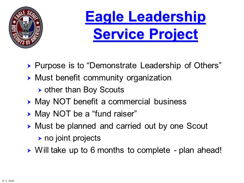 R. C. Smith Eagle Leadership Service Project H Project Ideas H Plan / Proposal H Approvals H Working Project H Final Report
