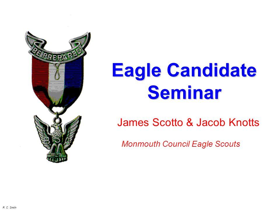 R. C. Smith Mr. Gerry Mercurio Thunderbird District Advancement Chairman Eagle Candidate Seminar