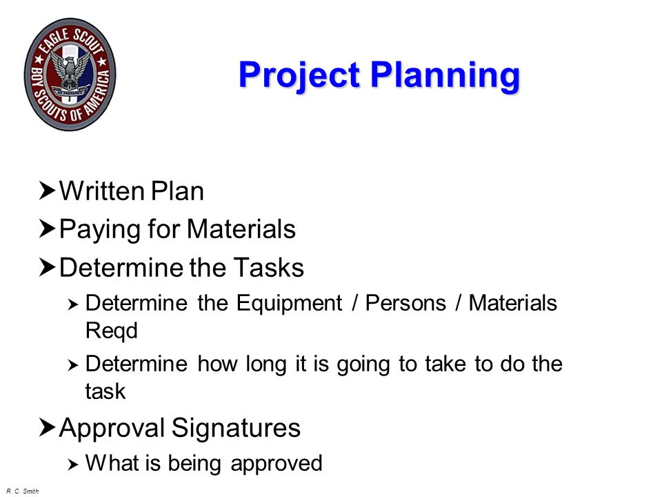 R. C. Smith Planning Definition Complete scope of work that you are responsible for: all general tasks related to the project all areas, and the tasks