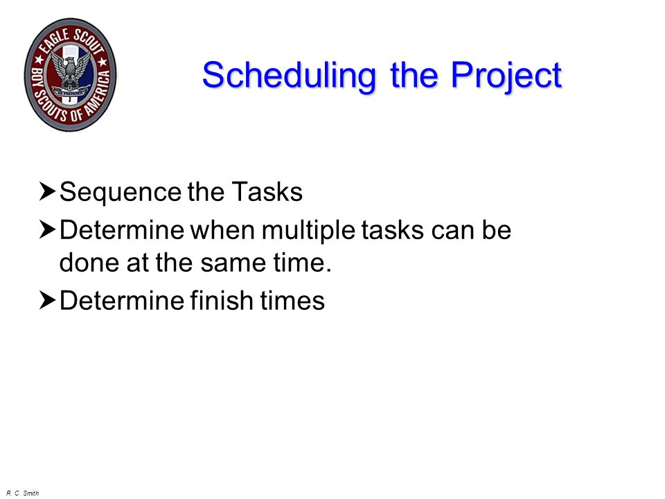 R. C. Smith Introduction Define the Project Concept Planning the Project Scheduling the Project Getting Project Approval Working the Project Completin