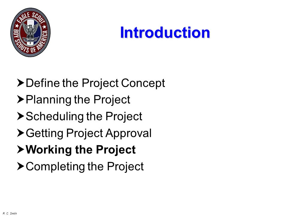 R. C. Smith Getting Project Approval District Representative Setup a meeting Review the plan Review criteria for acceptable project Get Approval