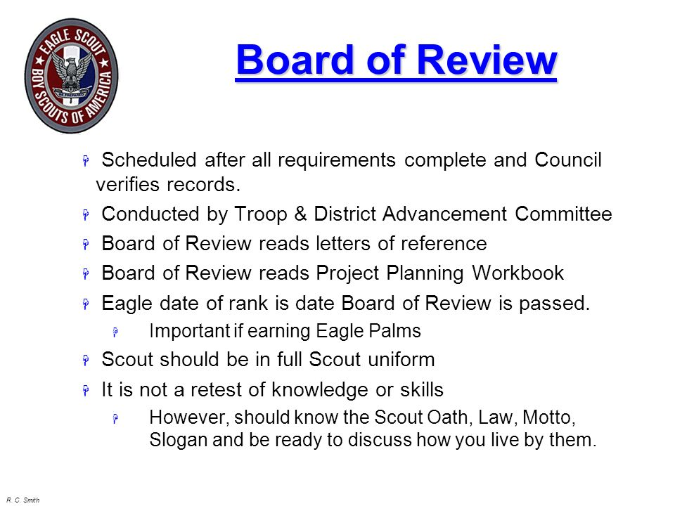 Eagle Application Process H Complete all requirements H Write project final report H Complete Eagle Scout Application H Submit Application & Project F