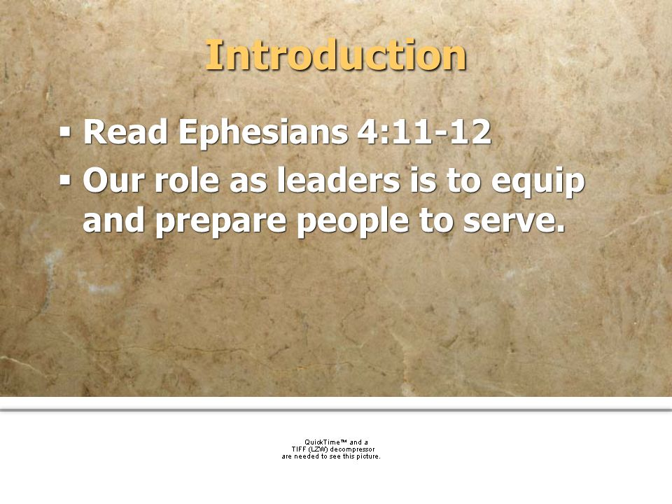 community church Introduction Read Ephesians 4:11-12 Our role as leaders is to equip and prepare people to serve. Read Ephesians 4:11-12 Our role as l