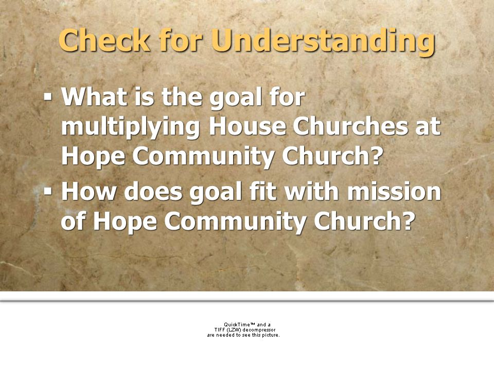 community church Check for Understanding What is the goal for multiplying House Churches at Hope Community Church? How does goal fit with mission of H