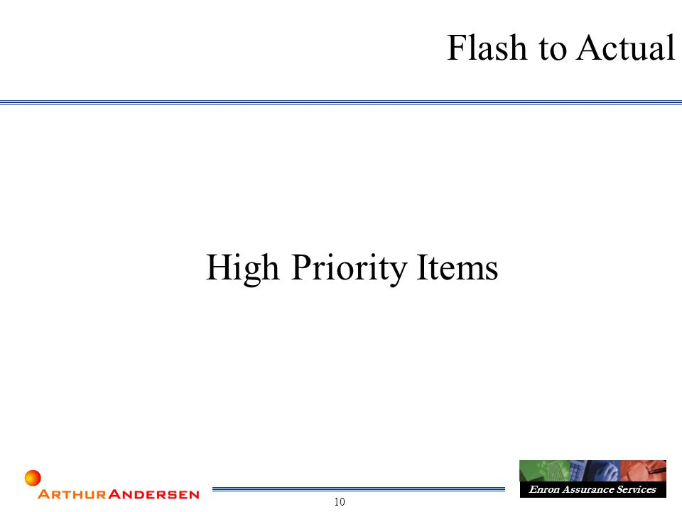 10 Enron Assurance Services Flash to Actual High Priority Items