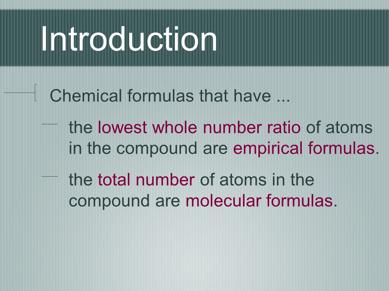 Introduction Chemical formulas that have...
