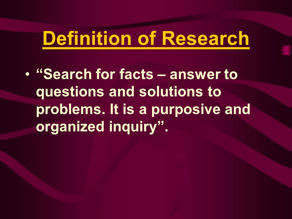 Business research is defined as the systematic and objective process of generating information for solving a problem or finding solution to a complex issue (aid in making business decisions).