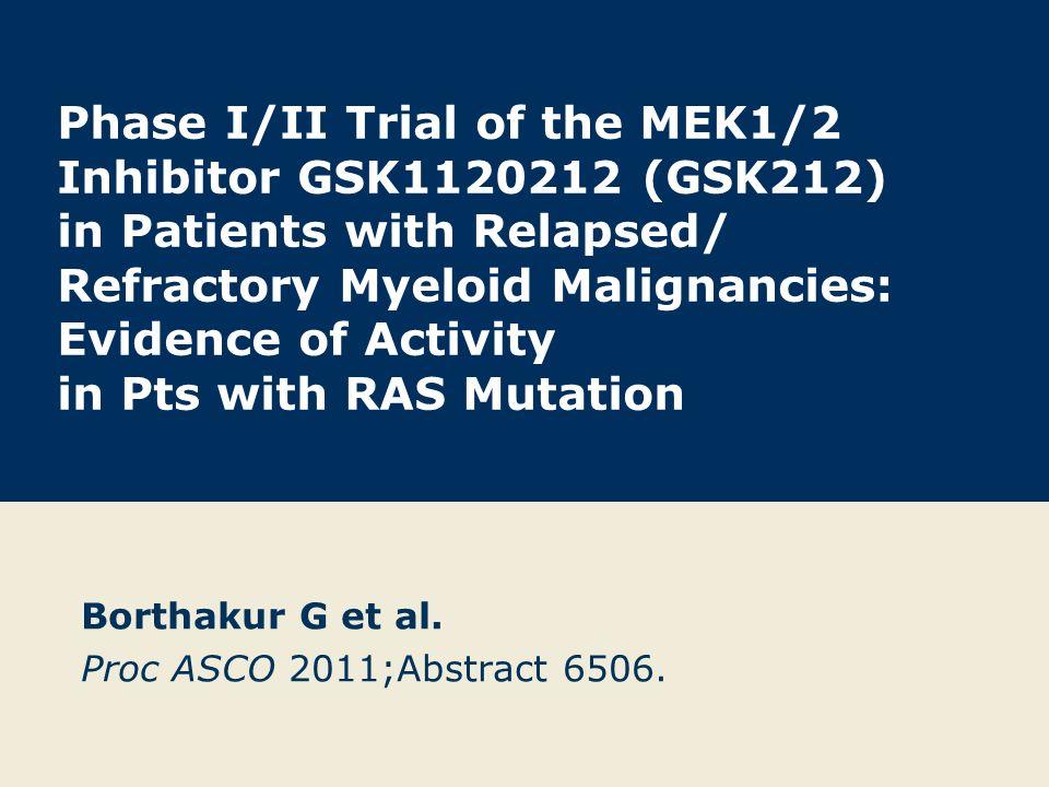 Borthakur G et al.Proc ASCO 2011;Abstract 6506.