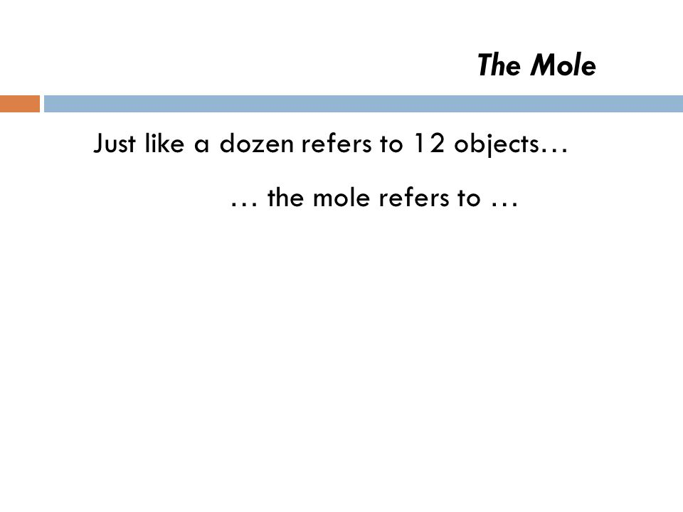 The Mole Just like a dozen refers to 12 objects …