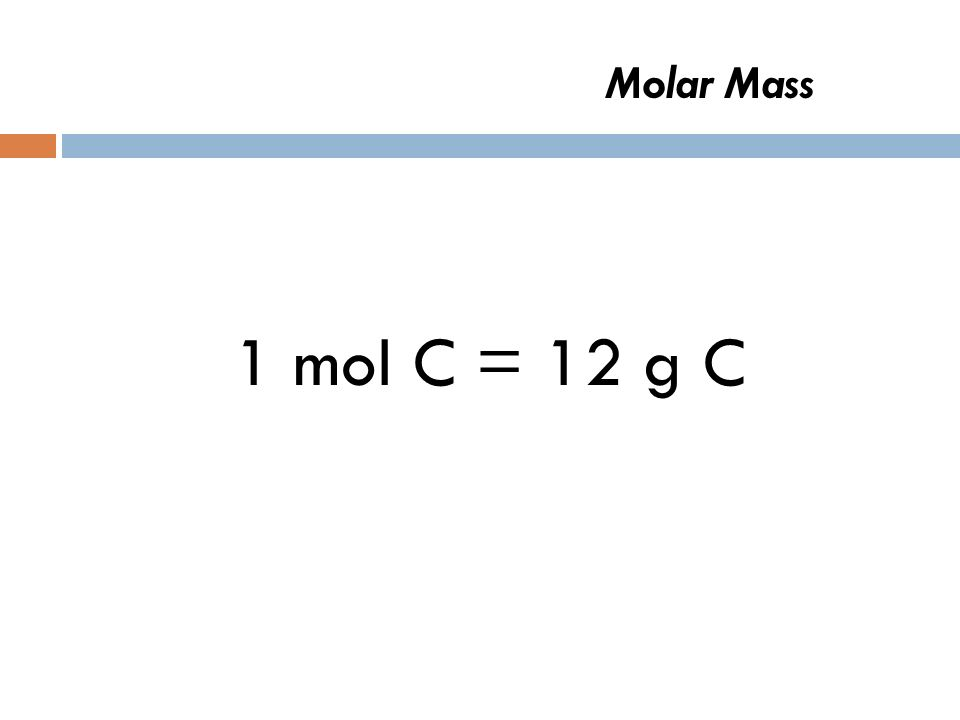 Molar Mass 1 mol C =