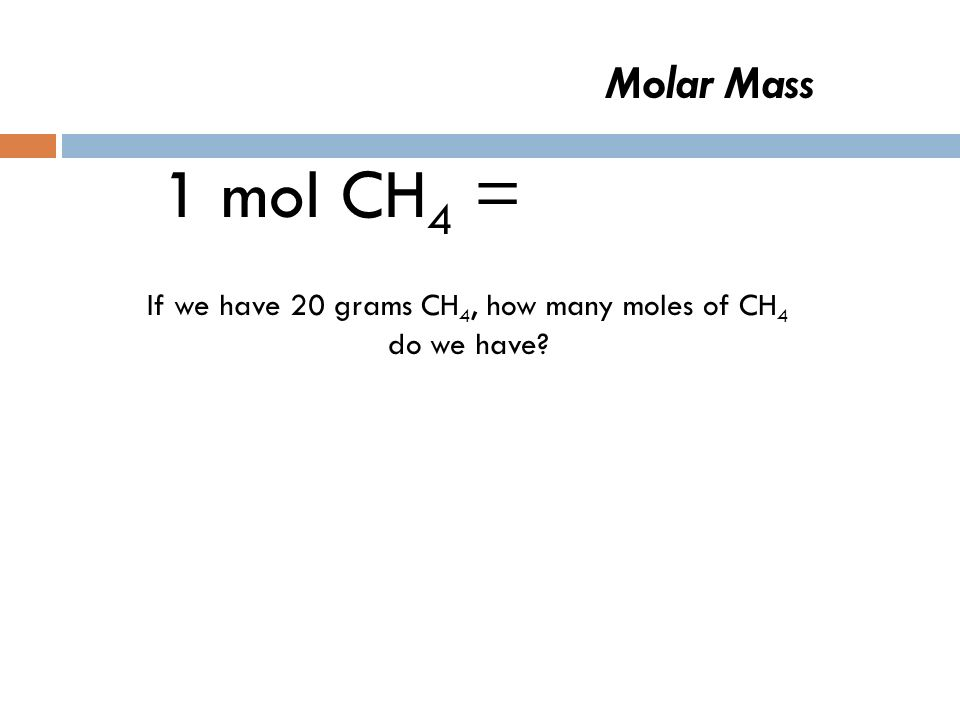 Molar Mass- Lets try a problem 1 mol KNO 3 = 101 g If we have 3.5 moles of KNO 3, how many grams would we have?