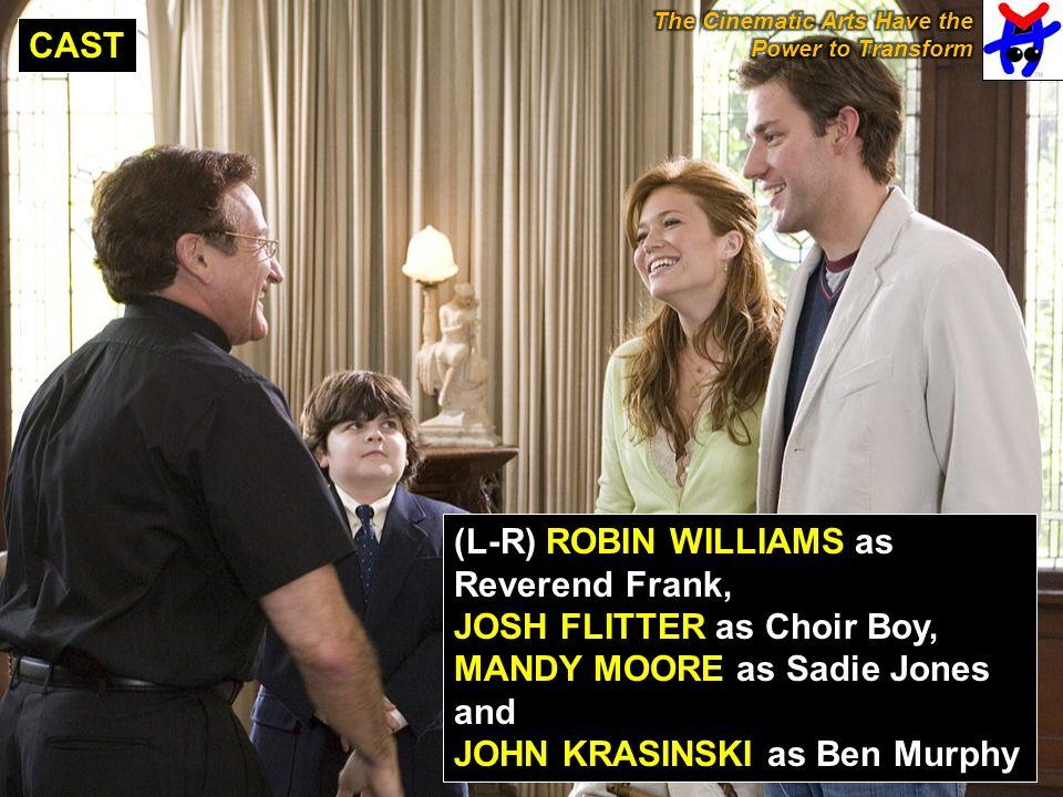 (L-R) ROBIN WILLIAMS as Reverend Frank, JOSH FLITTER as Choir Boy, MANDY MOORE as Sadie Jones and JOHN KRASINSKI as Ben Murphy CAST