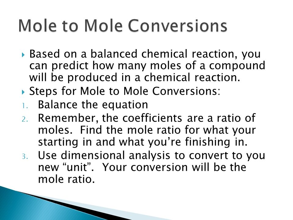 For example: Balance the following equation ___HCl + ___Ba(OH) 2 ___H 2 O + ___BaCl 2 2HCl + 1Ba(OH) 2 2H 2 O + 1BaCl 2 This equation is saying: 2 moles of HCl reacts with 1 mole of Ba(OH) 2 to form 2 moles of H 2 O and 1 mole of BaCl 2.
