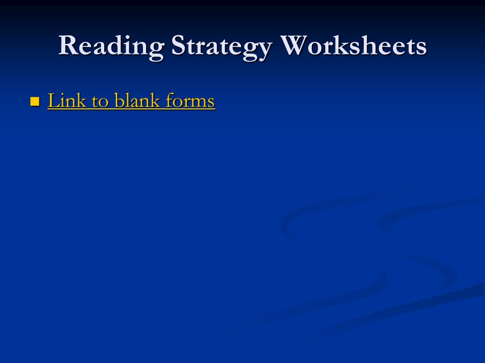Reading Strategy Worksheets Link to blank forms Link to blank forms Link to blank forms Link to blank forms