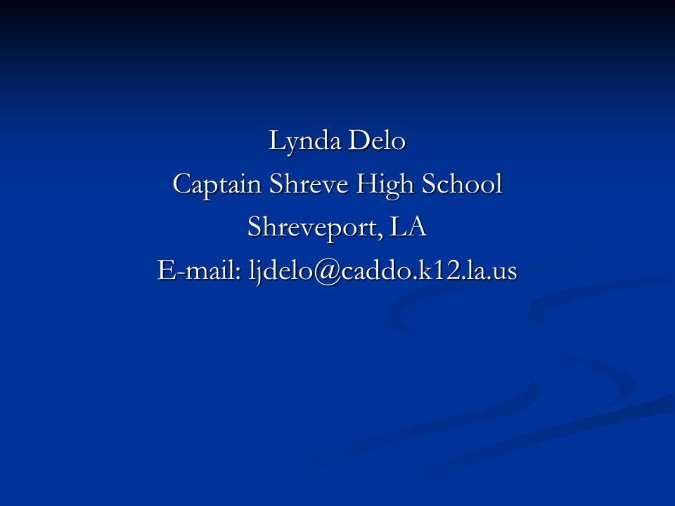 Lynda Delo Captain Shreve High School Shreveport, LA