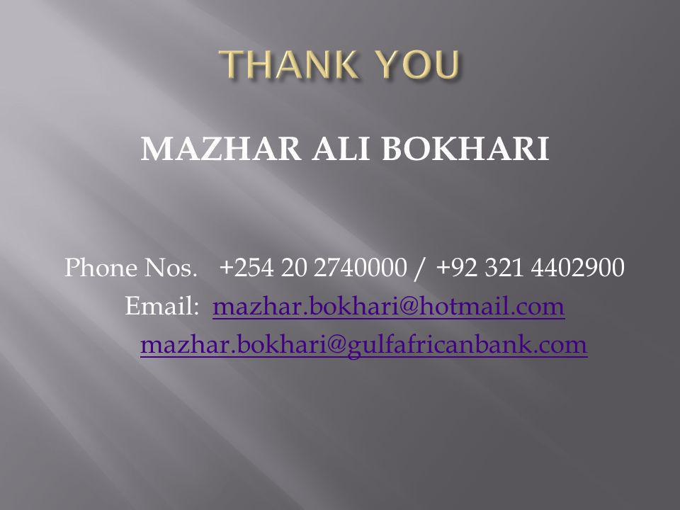 MAZHAR ALI BOKHARI Phone Nos. +254 20 2740000 / +92 321 4402900 Email: mazhar.bokhari@hotmail.commazhar.bokhari@hotmail.com mazhar.bokhari@gulfafrican