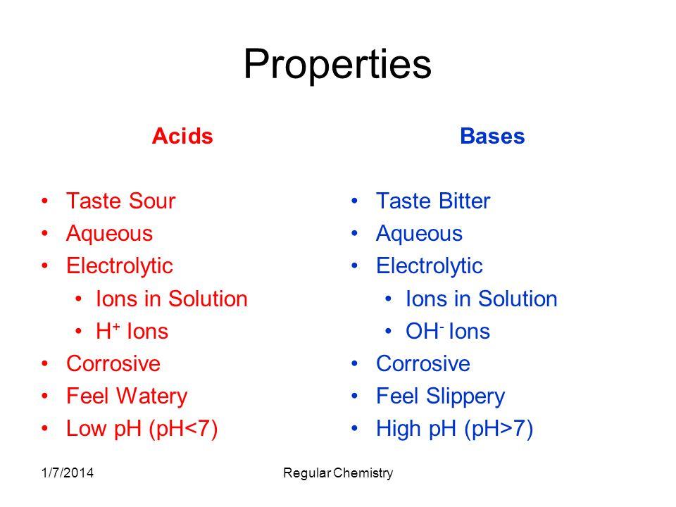 1/7/2014Regular Chemistry Arrhenius Definition Svante Arrhenius Acids Contain Hydrogen Ion (H + ) Bases Contain Hydroxide Ion (OH - ) HCl, KOH Minor Problem: H + Ion Is Unstable H + (aq.) H 3 O + (aq.) Hydronium Ion Bigger Problem: NH 3 Its a Base