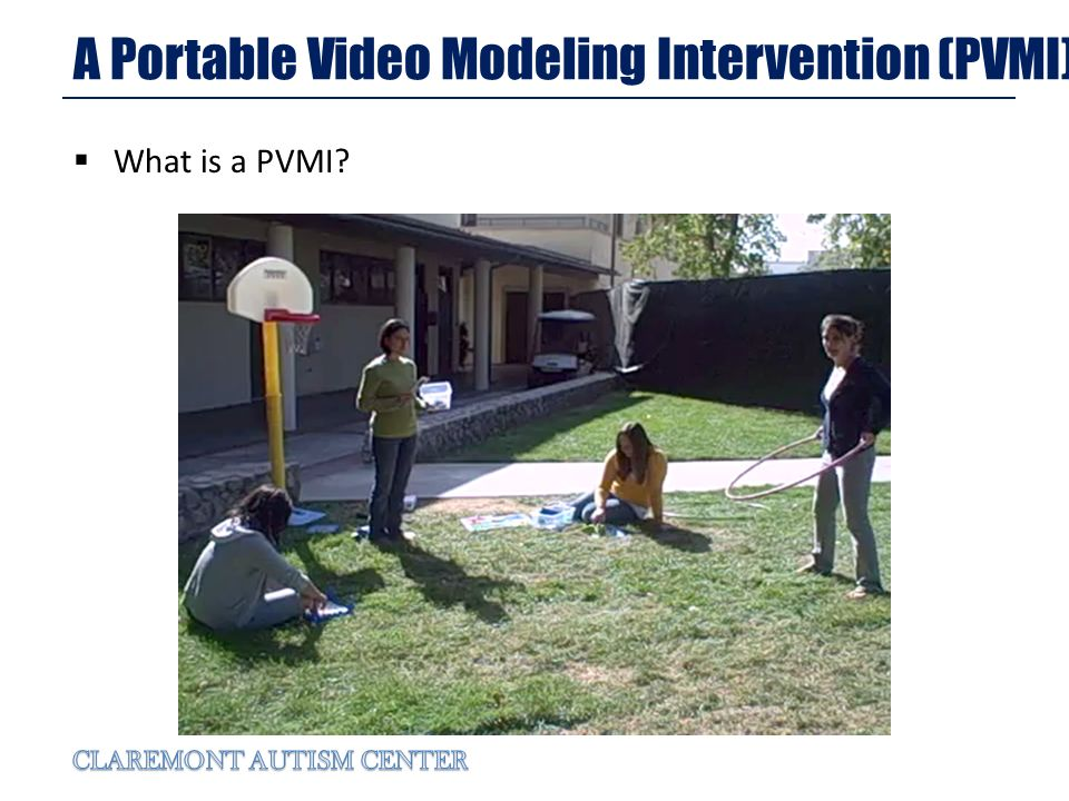 A Portable Video Modeling Intervention (PVMI) What is a PVMI