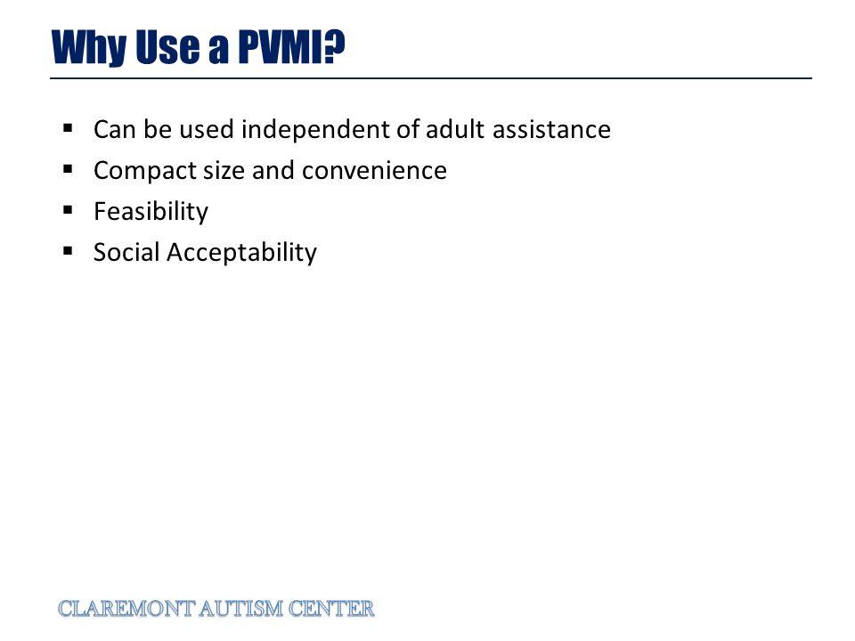 Why Use a PVMI.