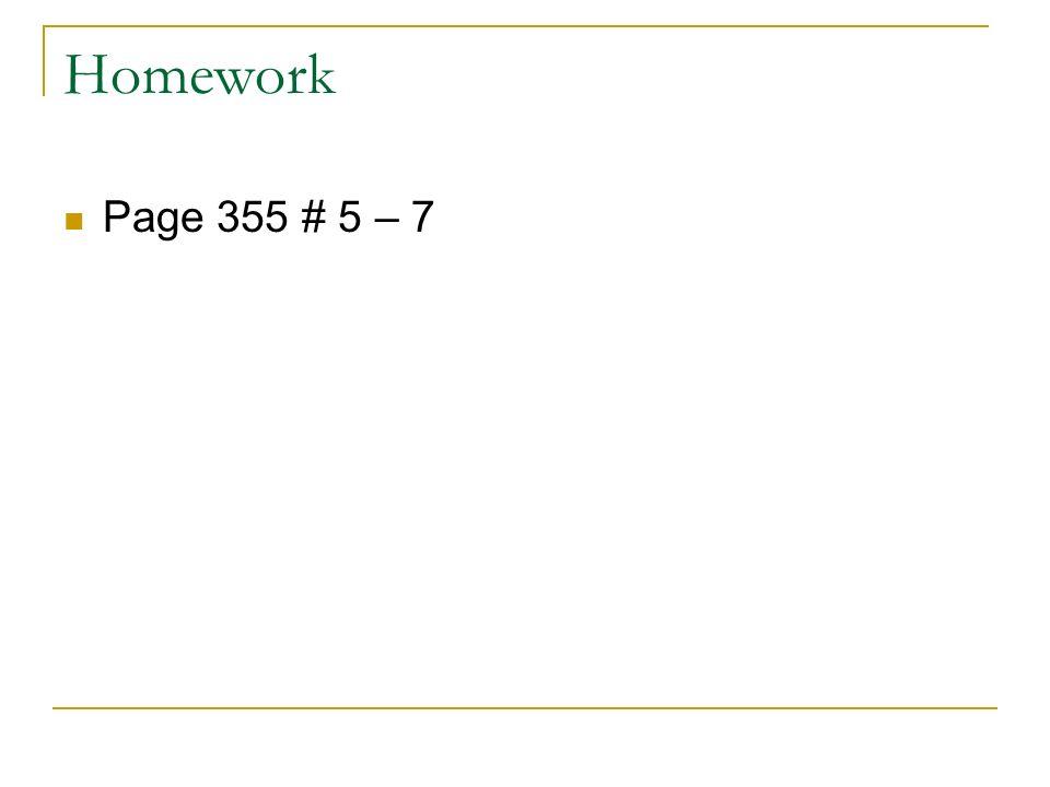 Homework Page 355 # 5 – 7