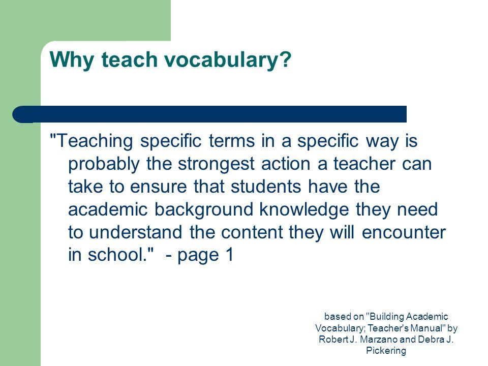 based on Building Academic Vocabulary; Teacher s Manual by Robert J.