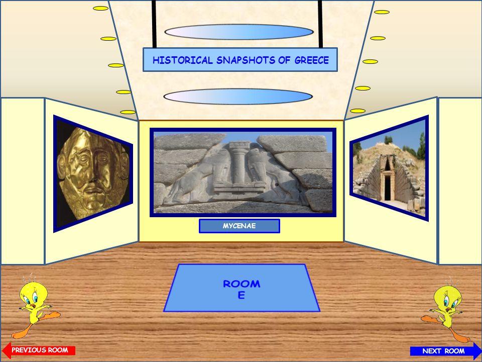 HISTORICAL SNAPSHOTS OF GREECE MYCENAE NEXT ROOM PREVIOUS ROOM
