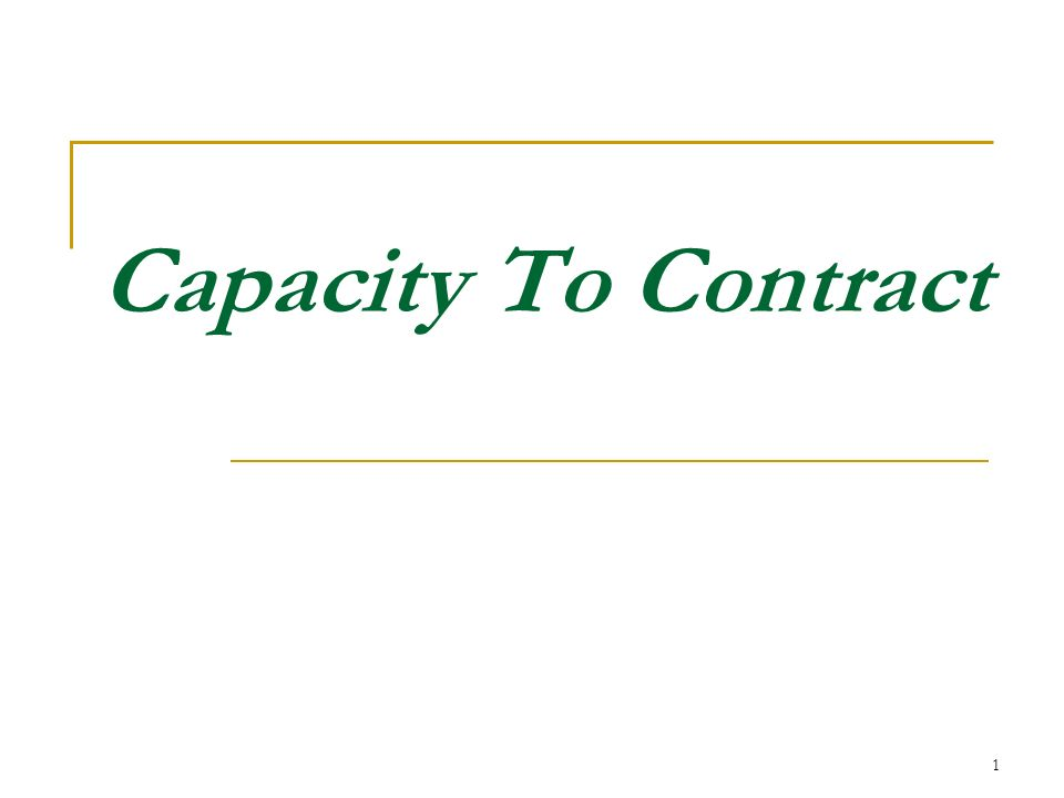1 Capacity To Contract